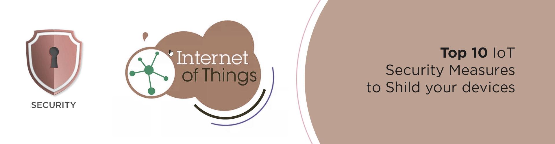 Top 10 IoT Security measures