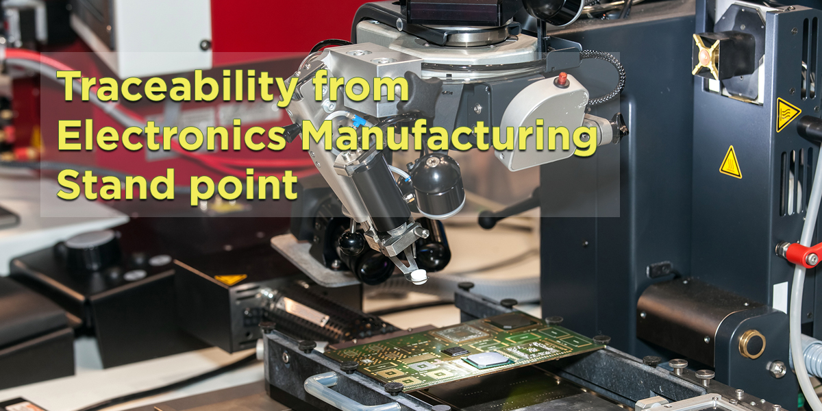 What is traceability from Electronics Manufacturing stand point?